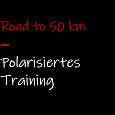 Road to 50 km: Polarisiertes Training