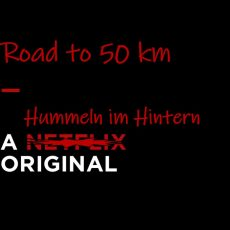 Road to 50 km: A Hummeln im Hintern Original