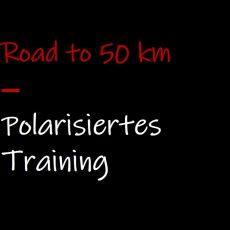 Road to 50 km: Polarisiertes Training
